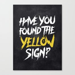 Have You Found The Yellow Sign Canvas Print