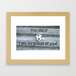 YOU DID IT! Framed Art Print