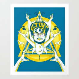 Get out of here Art Print