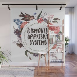 Dismantle Oppresive Systems Wall Mural