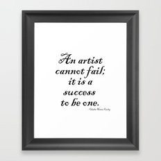 An artist cannot fail; it is a success to be one. Framed Art Print
