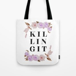 KILLING IT Floral Quote Tote Bag