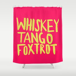 Whiskey Tango Foxtrot - Color Edition Shower Curtain