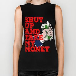 """""""Shut Up And Take My Money"""" tee design. Awesome and fabulous gift to family and friends too!  Biker Tank"""