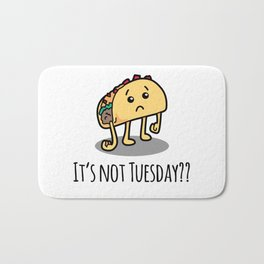 Not Taco Tuesday Bath Mat