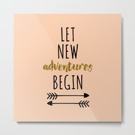 New Adventures Travel Quote Metal Print