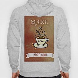 Make coffee not war Hoody