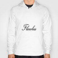 flawless Hoodies featuring FLAwLESS by 2sweet4words Designs