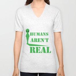Alien Humans Aren't Real Funny Birthday Gift Unisex V-Neck