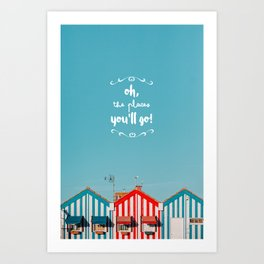 Oh, the places you'll go Art Print