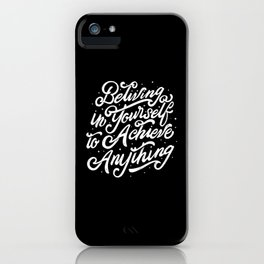 Believing In Yourself To Achieve Anything iPhone Case