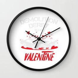 Demolition Derby Is My Valentine Crashing Wall Clock