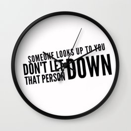 Someone Looks Up To You Wall Clock