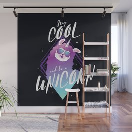 Stay cool and be a unicorn Wall Mural