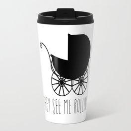 They See Me Rollin' Travel Mug