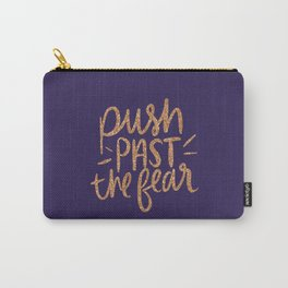 Push Past The Fear Carry-All Pouch