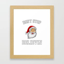 Don'T Stop Believin Framed Art Print