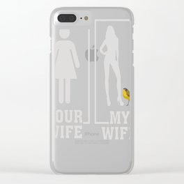 My-Wife-Is-A-Bird-Lover,-Your-Wife-Is-Not Clear iPhone Case