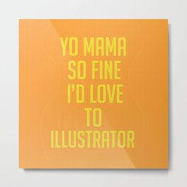 Yo Mama Metal Print