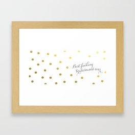 best fucking bridesmaid ever Framed Art Print