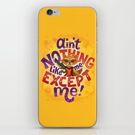 No thing like me except me iPhone Skin