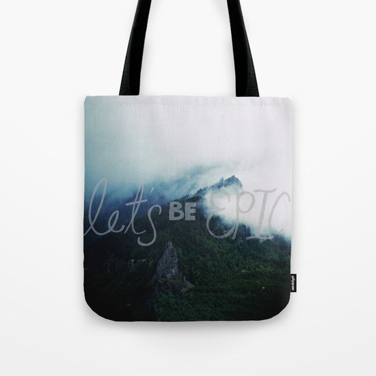 Let's Be Epic Tote Bag