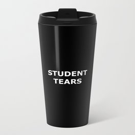 Student Tears Metal Travel Mug