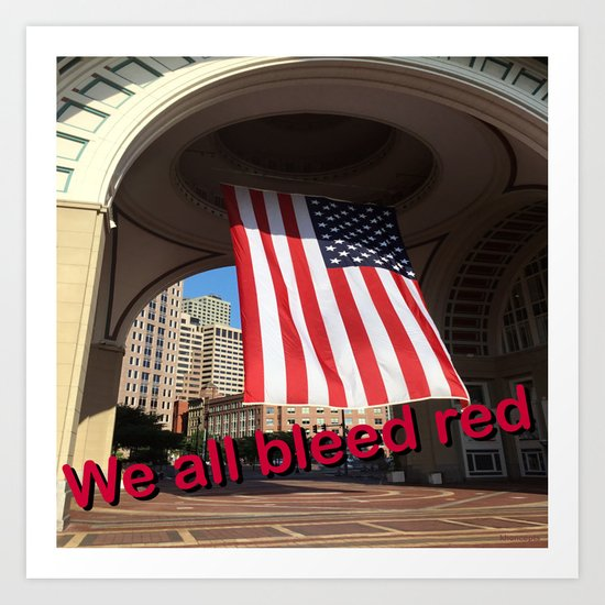 We all bleed red Art Print