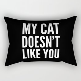 MY CAT DOESN'T LIKE YOU (Black & White) Rectangular Pillow