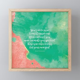 There is no other teacher but your own soul.  Swami Vivekananda Framed Mini Art Print