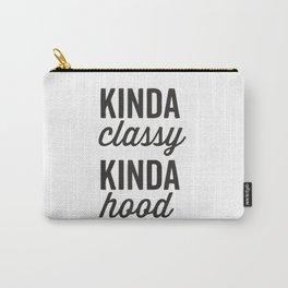 Kinda Classy Kinda Hood Carry-All Pouch