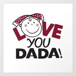 Love You Dada Art Print