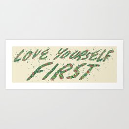 love yourself first Art Print