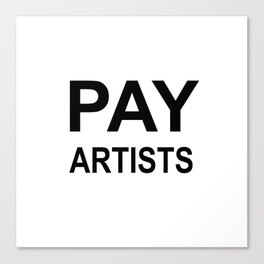 PAY ARTISTS Canvas Print