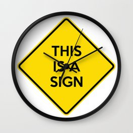 This Is A Sign Funny Yellow Road Sign Quote Wall Clock