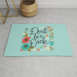 Pretty Swe*ry: Don't Be a Dick Rug