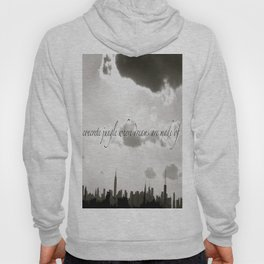 Now Your in New York, New York, New York  Hoody