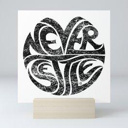 Never Settle. Mini Art Print