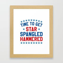 Time to Get Star Spangled Hammered - 4th of July Framed Art Print