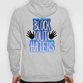 Block Out Haters Hoody