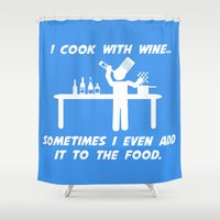cooking Shower Curtains featuring Cooking With Wine by WondraBox