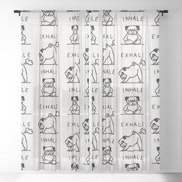 Inhale Exhale Pug Sheer Curtain