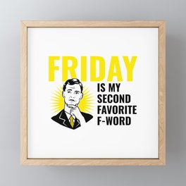 friday is my second favorite f word Framed Mini Art Print