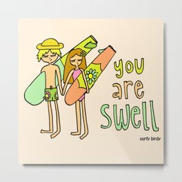 You are Swell Surfy Birdy Valentine Surf Art Metal Print