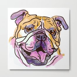 The Bully is the happy Love of my Life! Metal Print