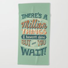 Just You Wait Beach Towel