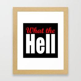What the Hell Framed Art Print