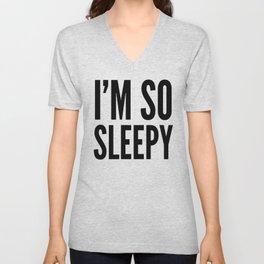 I'M SO SLEEPY Unisex V-Neck