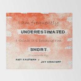 Illuminae - (Amy Kaufman and Jay Kristoff) I think it is because I'm short. Throw Blanket
