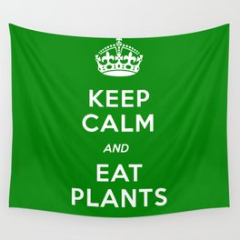 Keep Calm And Eat Plants Wall Tapestry